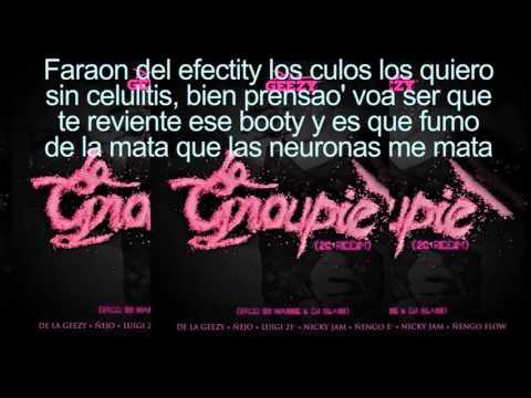 La GroupieDe La Ghetto, Ñejo, Lui G 21 Plus, Nicky Jam y Ñengo Flow Letra