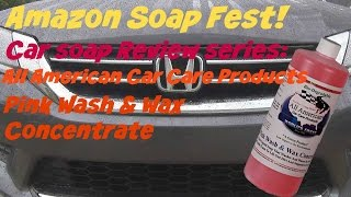 Amazon Soap Fest Review Of All American Car Care Products Pink Wash And Wax Concentrate