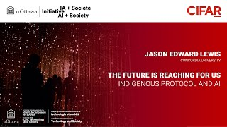 The Future is Reaching for Us Reflections on the Indigenous Protocol and AI Workshops