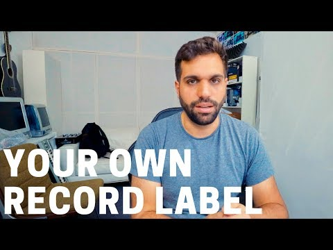 HOW TO START YOUR OWN RECORD LABEL AS AN ARTIST