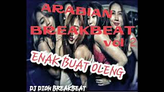 ARABIAN BREAKBEAT VOL 2 OR(ENAK BUAT OLENG) 🎵🎵