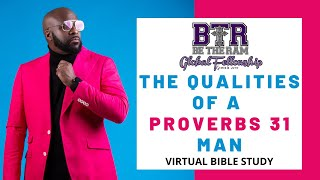 The Qualities of a Proverbs 31 Man: Be The Ram Global Fellowship Virtual Bible Study