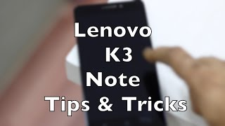 Lenovo K3 Note Tips and Tricks