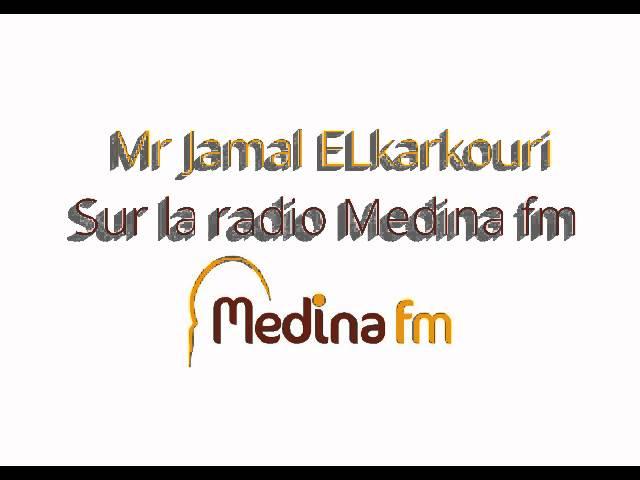 Jamal El Karkouri Sur la radio MedinaFM- JOURNEE MRE KENITRA 12-08-2015