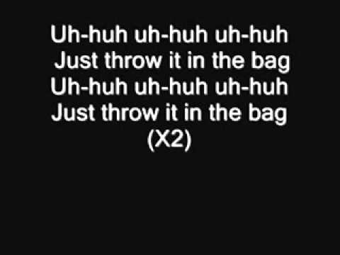 Just Throw It In The Bag  Lyrics!