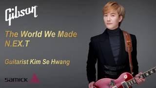 [MusicForce] The World We Made (N.EX.T)  - Guitarist Kim Se Hwang