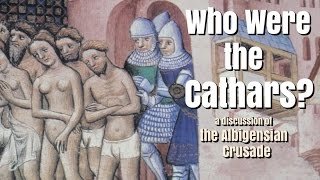 Who Were the Cathars? - The Albigensian Crusade