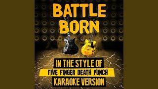 Battle Born (In the Style of Five Finger Death Punch) (Karaoke Version)