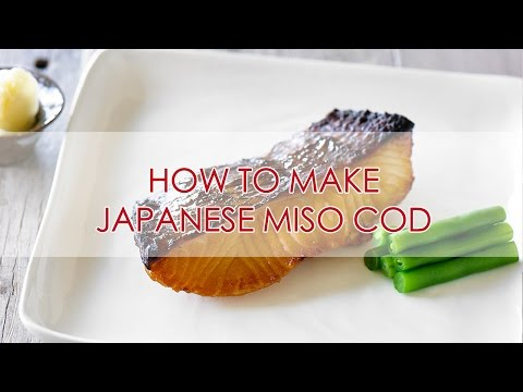 How To Make Miso Cod | Recipe | Japanese Home Cooking | The Zen Kitchen