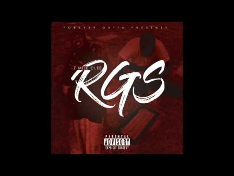 7 Mile Clee - RGS (Feat. Tid Sweezee, K Sheryl & Steven B the Great)