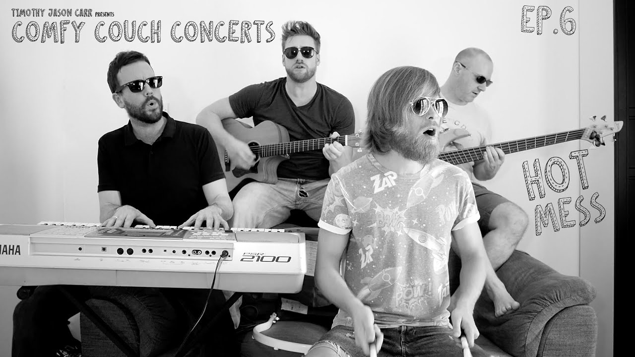 Comfy Couch Concerts Ep.6 - Hot Mess