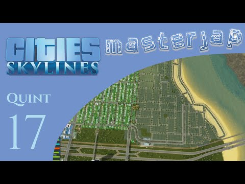 Let's Play Cities Skylines : Quint 17 : Water Front Property