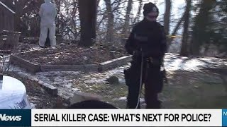 Serial killer case: what's next for police?