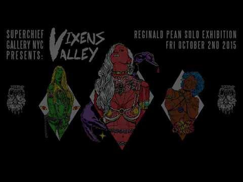 Vixens Valley: Reginald Pean Solo Exhibition | SUPERCHIEF GALLERY NYC