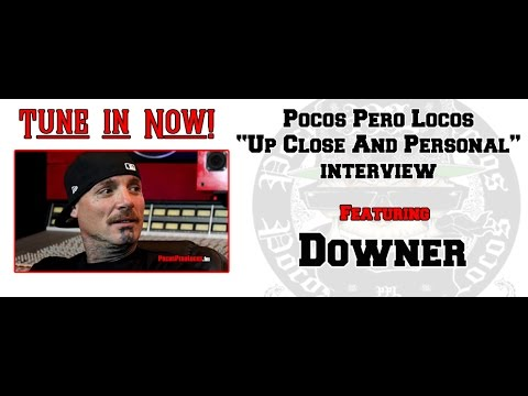 Downer - Up Close and Personal - Pocos Pero Locos