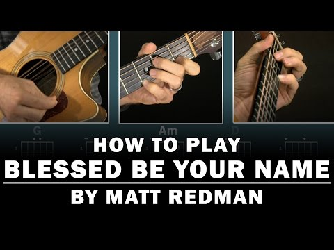 Blessed Be Your Name chords by Matt Redman - Worship Chords