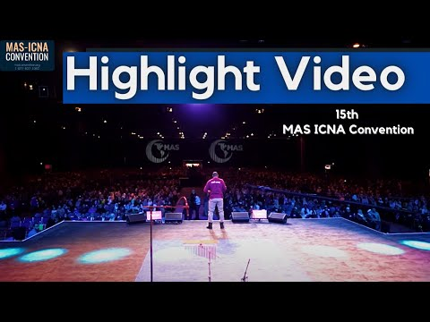 15th Annual MAS-ICNA Convention Highlight Video