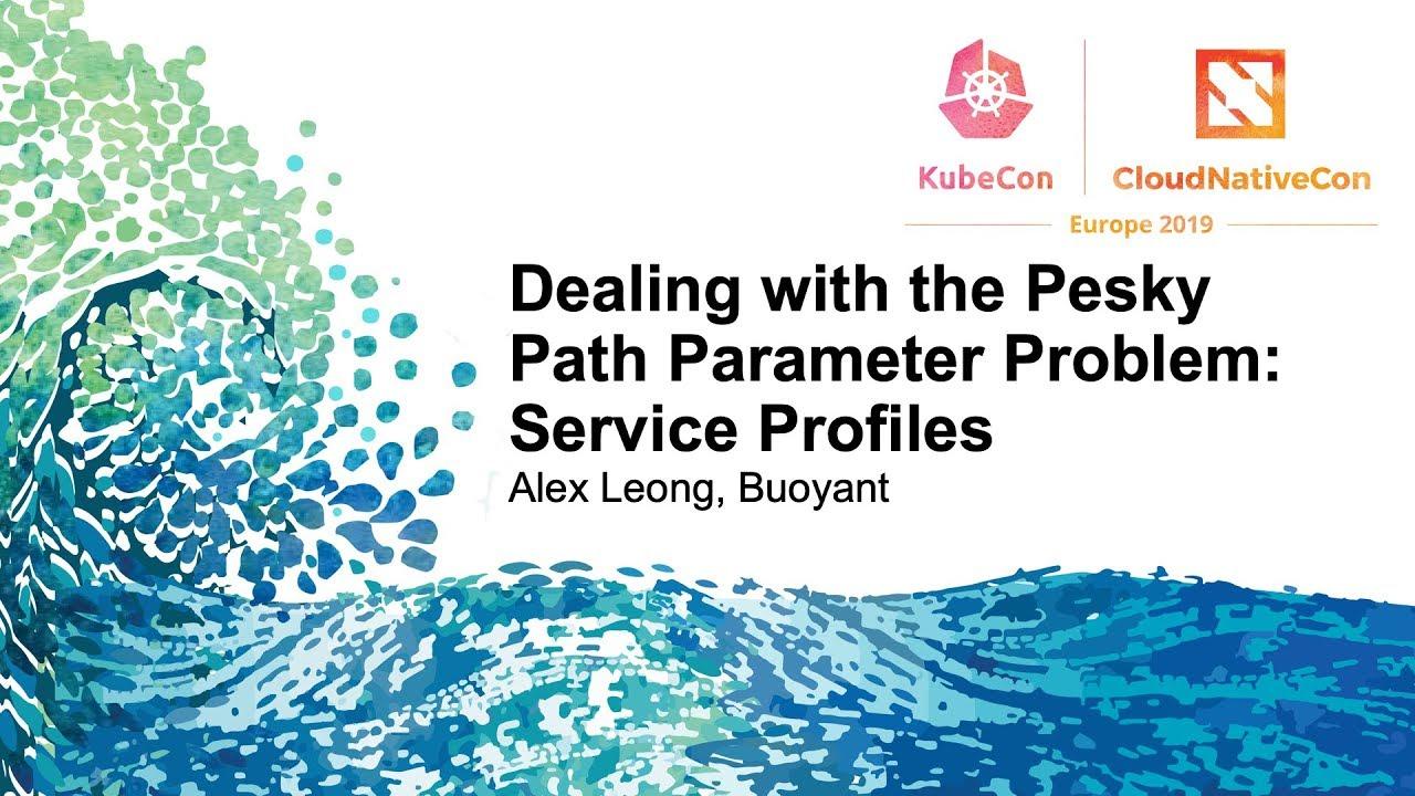 Dealing with the Pesky Path Parameter Problem: Service Profiles - Alex  Leong, Buoyant