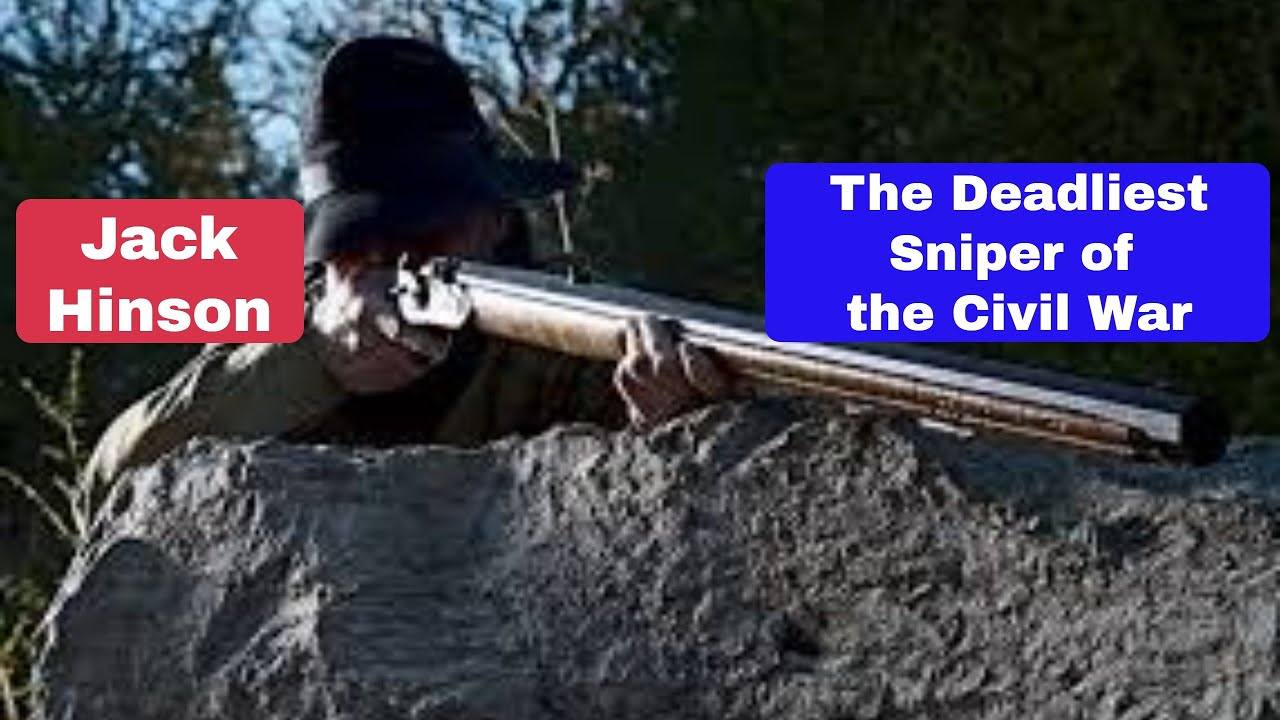 Jack Hinson The Civil War's Greatest Sniper