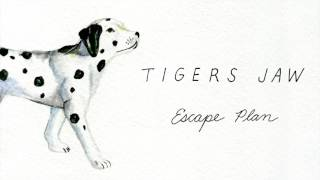 Tigers Jaw: Escape Plan (Official Audio) thumbnail
