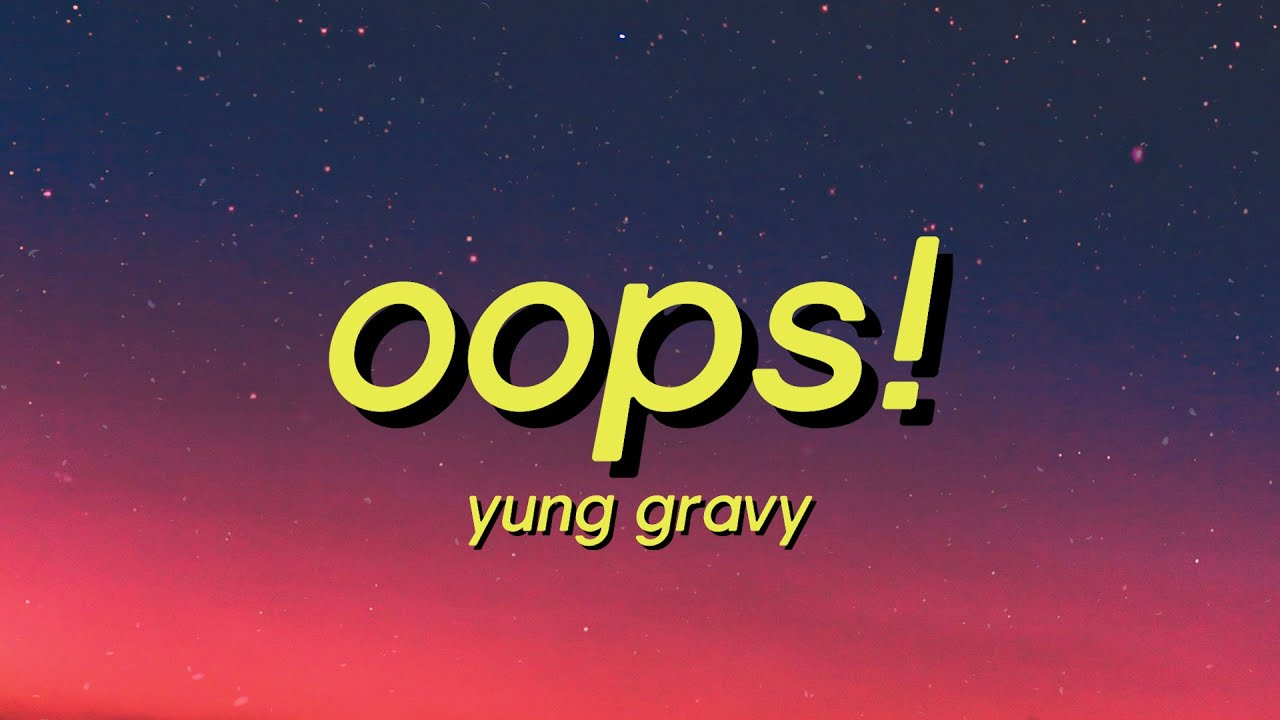 Yung Gravy   oops Lyrics whoopsie daisy song tik tok