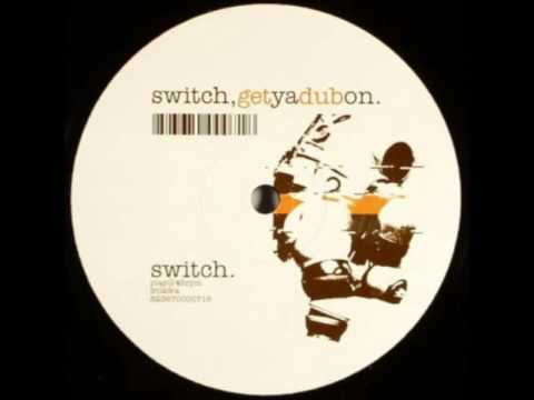 Switch - Get Ya Dub On (original mix)