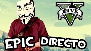 Epic Directo | GTA V | TROLEANDO SUAVEMENTE EN EL ONLINE