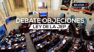 Debate en la Cámara de Representantes a las objeciones presidenciales a la JEP| El Espectador