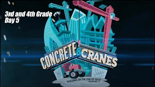 Concrete and Cranes - 3rd and 4th - DAY 5 || VBS 2020