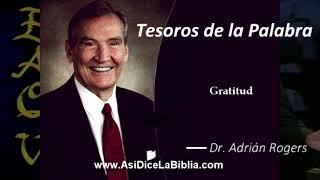 Gratitud - Tesoros de la Palabra, Dr Adrián Rogers