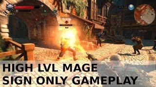 The Witcher 3 - High LvL Mage signs only gameplay - totally OP