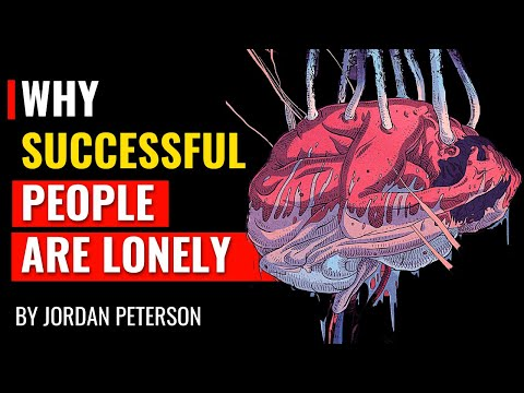 Jordan Peterson - Why Successful People Are Often Lonely
