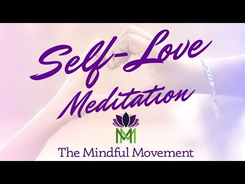 Guided Meditation for Strengthening Self-Love and Taking Care of Yourself / Mindful Movement