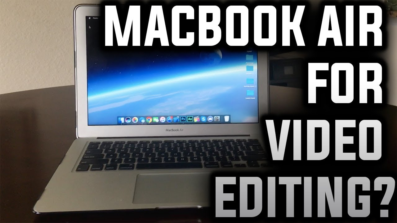 Macbook Air For Video Editing Youtube
