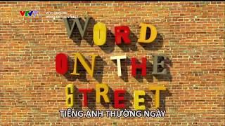 [VTV7 English] Hình hiệu chương trình Tiếng Anh Thường Ngày - Word On The Street