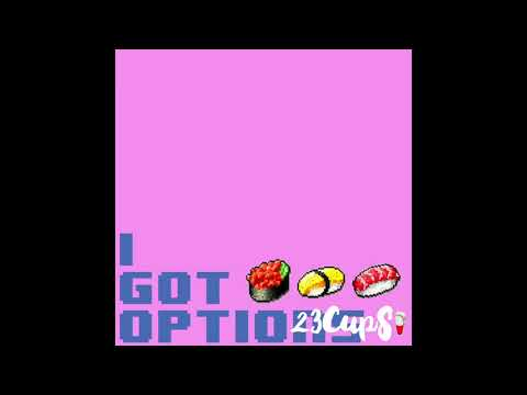 23CUPS   I Got Options {OFFICIAL AUDIO}
