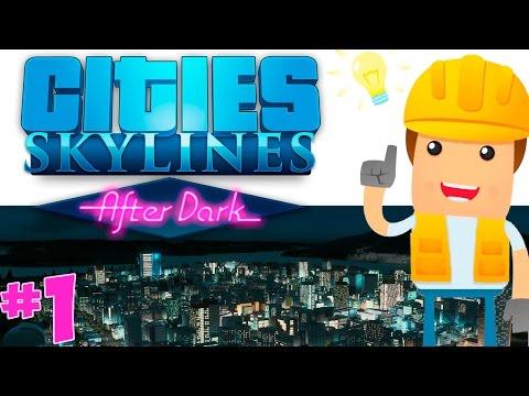 Cities Skylines: After Dark | Gameplay Español | EP. 01