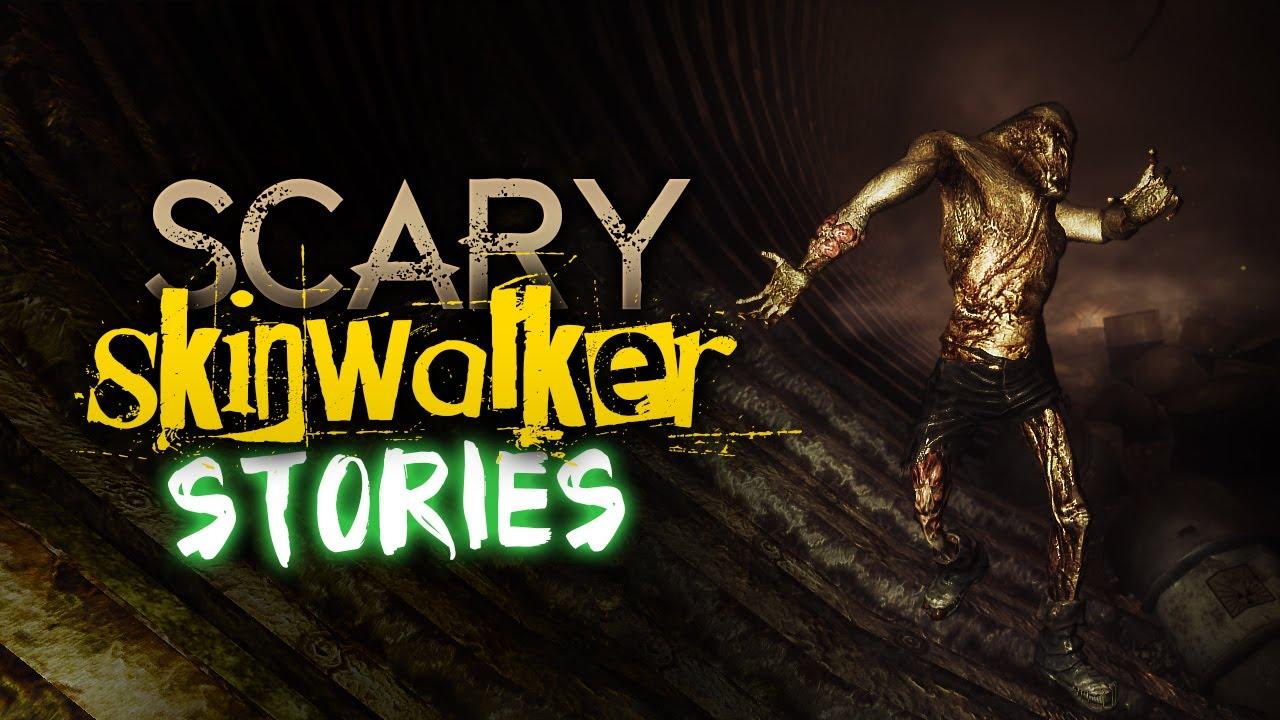 Horrifying Skinwalker Encounters - Scary Skinwalker Stories