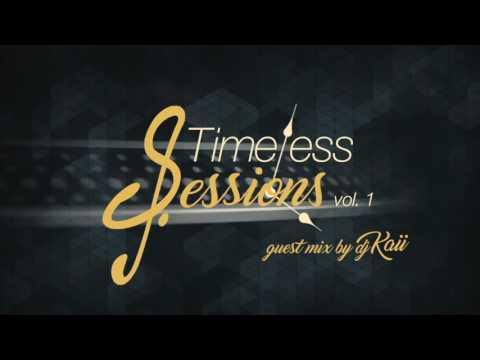 Timeless Sessions Vol.1 Guest Mix (DJ Kaii)