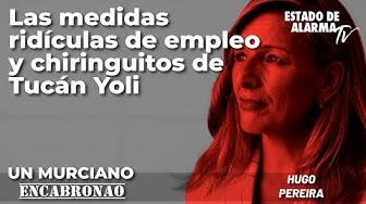 Imagen del video: Murciano Encabronao: Las ridículas medidas de empleo de 'Tucán Yoli'