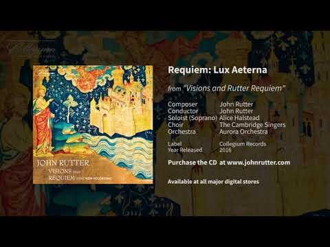 Requiem: Lux Aeterna - John Rutter, Alice Halstead, the Cambridge Singers and Aurora Orchestra