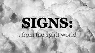 SIGNS.....IN THE SPIRIT WORLD  (7 Sure Signs)
