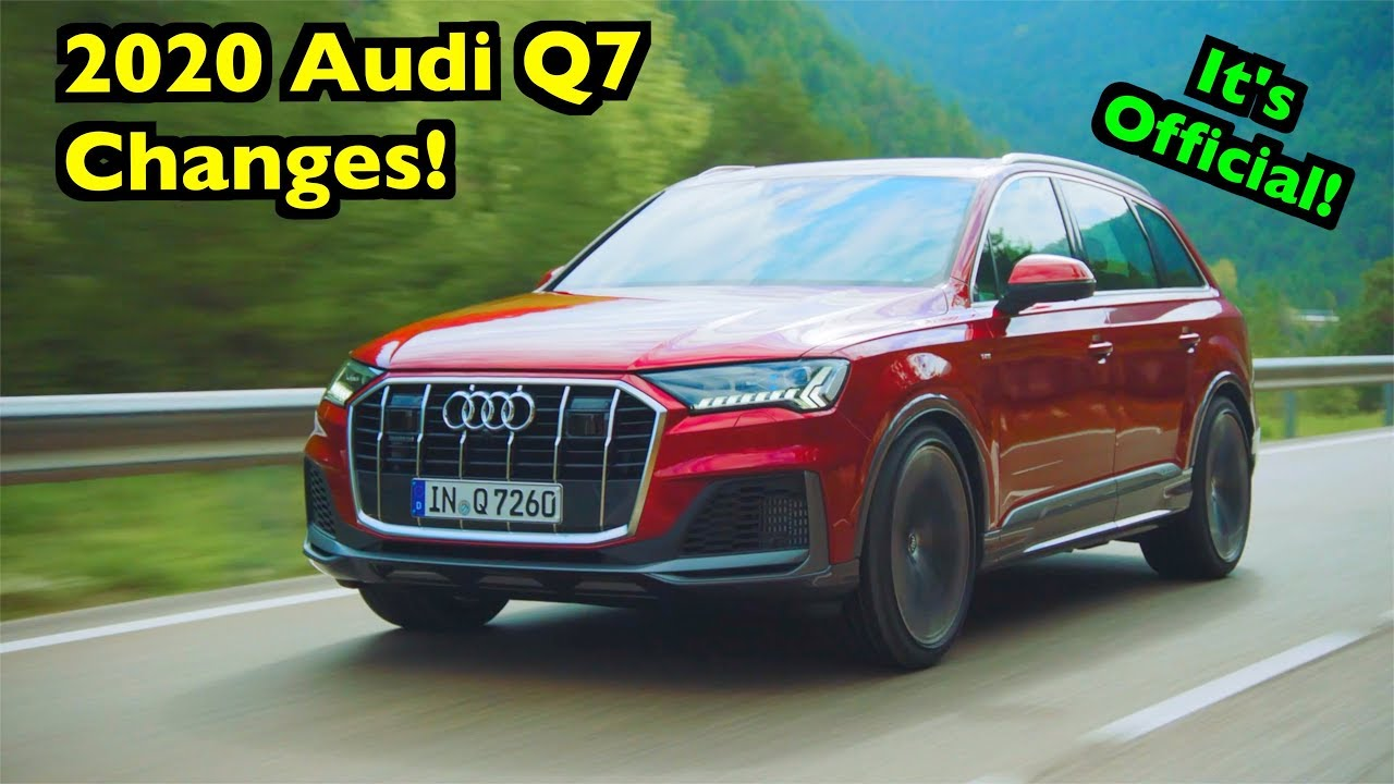 2020 Audi Q7 Changes, Redesign, Release Date >> Refreshed 2020 Audi Q7 What S Changed