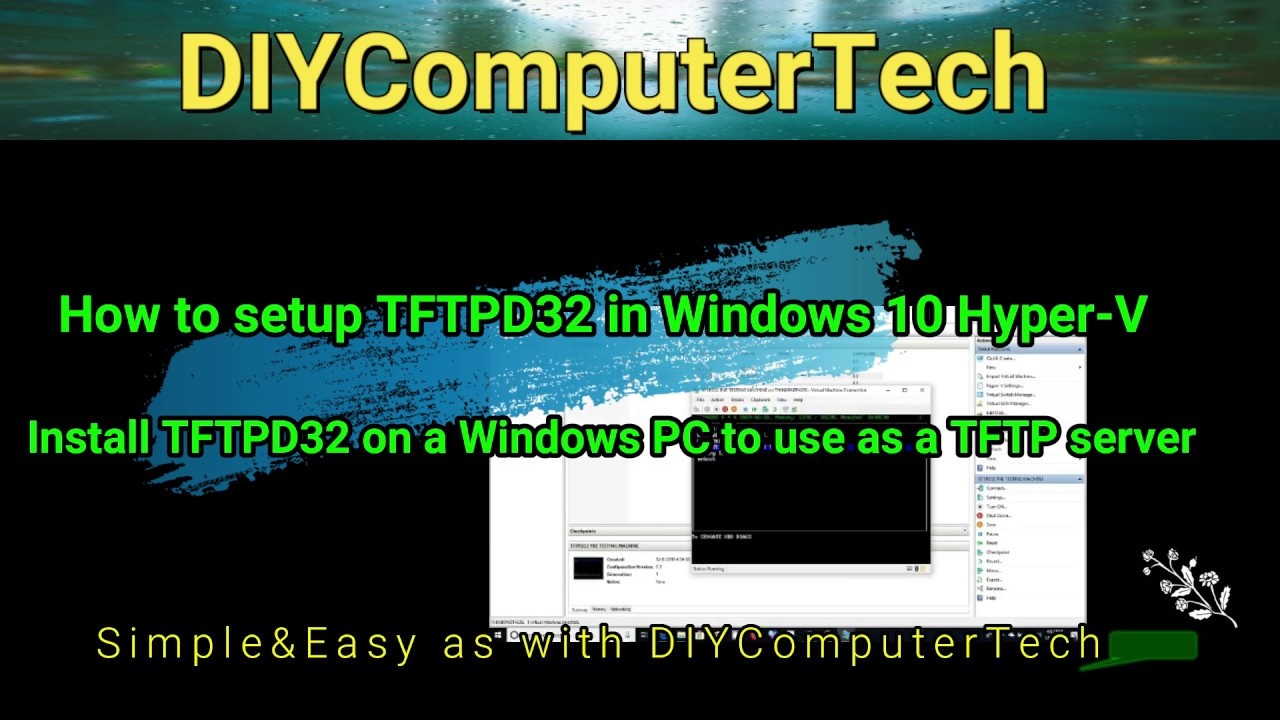 How to install a TFTP server in Windows Hyper V and Create a Test PXE  Machine in Hyper V