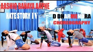 Aashiq Banaya Aapne    Hate Story IV    Neha Kakkar    D Dharmendra    Choreography