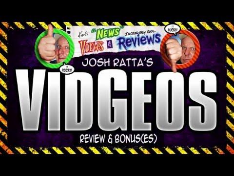 VIDGEOS REVIEW & BONUS EXCLUSIVES PREVIEW - Josh Ratta's VIDGEOS REVIEWED