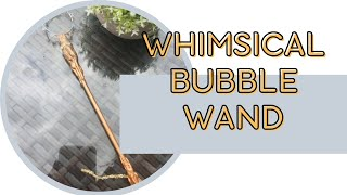 Watch me craft - whimsical bubble wand