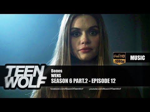 WENS - Bones | Teen Wolf 6x12 Music [HD]