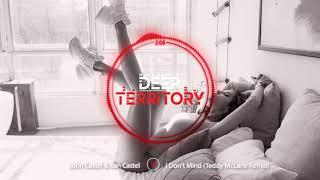 John Castel & Xan Castel - I Don't Mind (Teddy McLane Remix) mp3