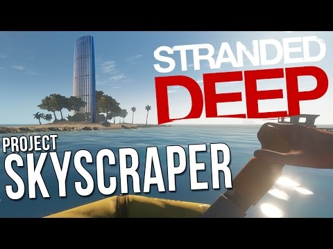 Let's Play Stranded Deep Gameplay Highlights - Project Skyscraper